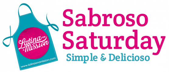 Sabroso Saturday | Latina On a Mission