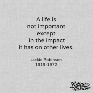 Jackie Robinson Quote | Latina On a Mission
