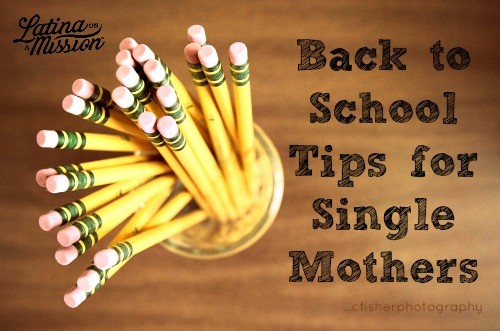 Back to School Tips for Single Mothers | Latina On a Mission