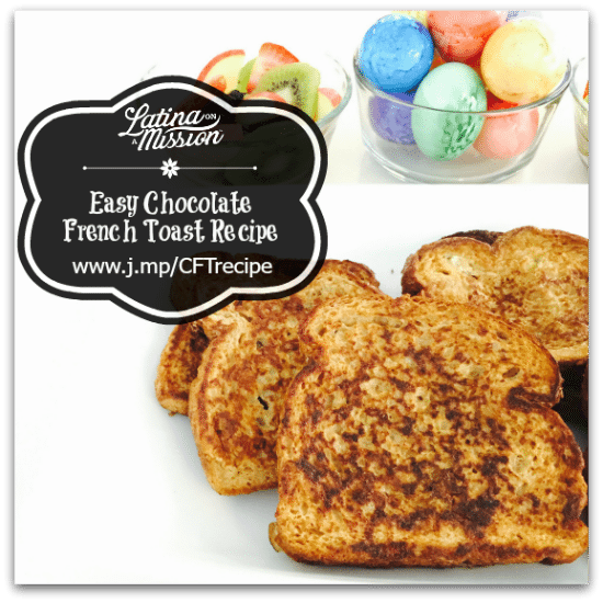 Easy Chocolate French Toast Recipe | latinaonamission.com
