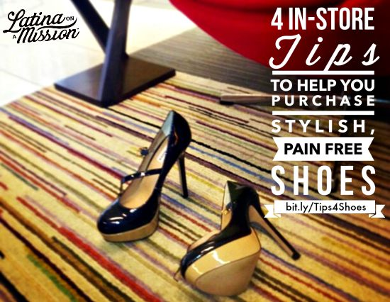 4 In-Store Tips to Help You Purchase Stylish Pain-Free Shoes | latinaonamission.com