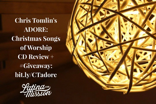 Chris Tomlin's Adore: Christmas Songs of Worship CD Review and #Giveaway! | Latina On a Mission