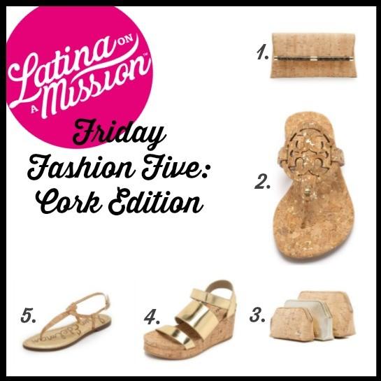 Friday Fashion Five: Cork Edition | LatinaOnaMission.com