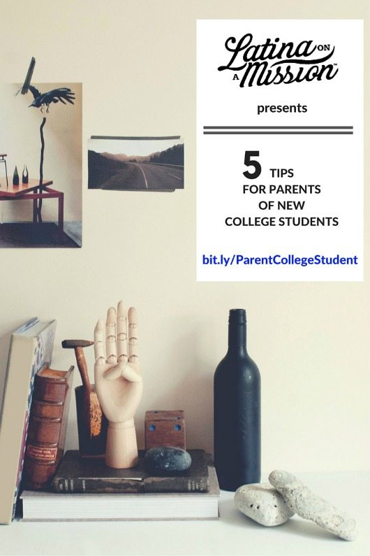 5 Tips for Parents of New College Students_LatinaOnaMission.com(1)
